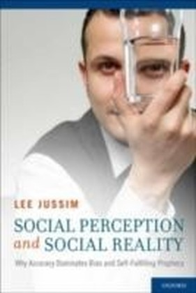 Social Perception and Social Reality Why Accuracy Dominates Bias and Self-Fulfilling Prophecy