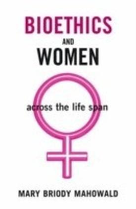 Bioethics and Women Across the Life Span