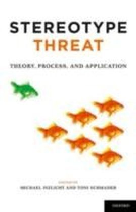 Stereotype Threat Theory, Process, and Application