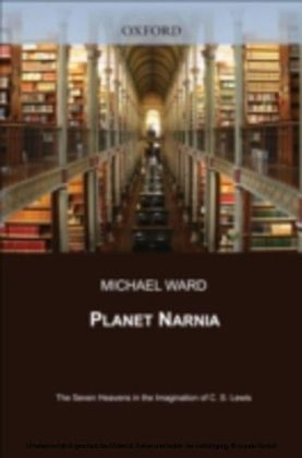 Planet Narnia The Seven Heavens in the Imagination of C. S. Lewis