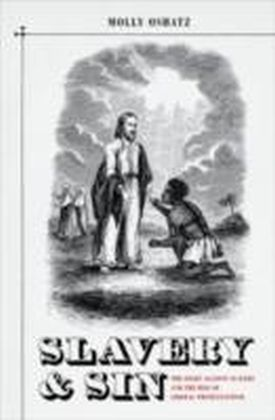 Slavery and Sin The Fight against Slavery and the Rise of Liberal Protestantism