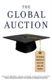 Global Auction The Broken Promises of Education, Jobs, and Incomes