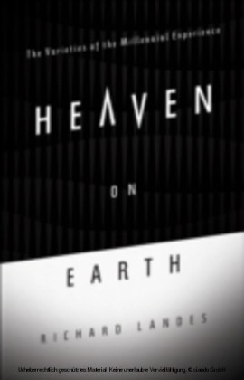 Heaven on Earth The Varieties of the Millennial Experience