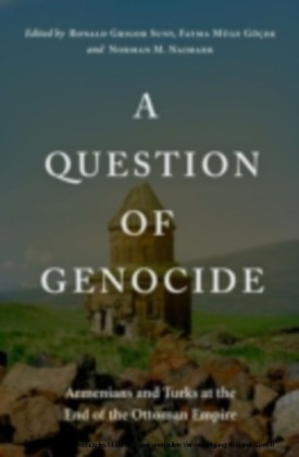 Question of Genocide Armenians and Turks at the End of the Ottoman Empire