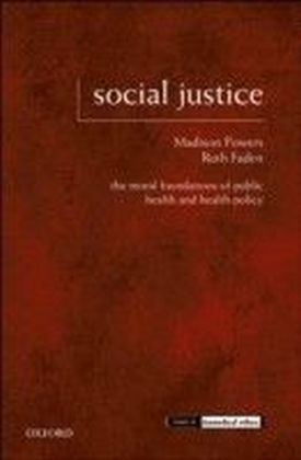 Social Justice The Moral Foundations of Public Health and Health Policy