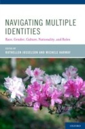 Navigating Multiple Identities Race, Gender, Culture, Nationality, and Roles