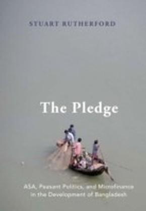Pledge ASA, Peasant Politics, and Microfinance in the Development of Bangladesh