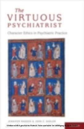 Virtuous Psychiatrist Character Ethics in Psychiatric Practice