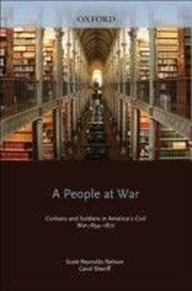 People at War Civilians and Soldiers in America's Civil War, 1854-1877