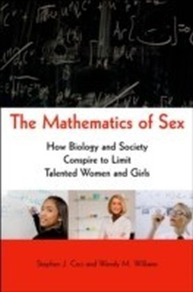 Mathematics of Sex How Biology and Society Conspire to Limit Talented Women and Girls