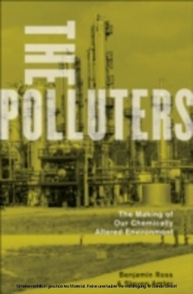 Polluters The Making of Our Chemically Altered Environment