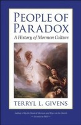 People of Paradox A History of Mormon Culture