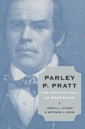 Parley P. Pratt The Apostle Paul of Mormonism