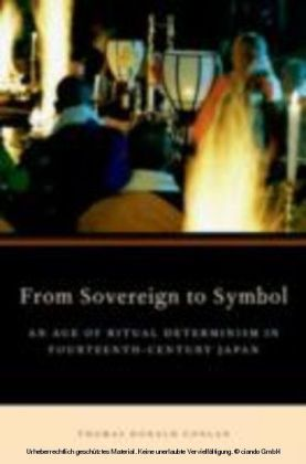 From Sovereign to Symbol An Age of Ritual Determinism in Fourteenth Century Japan