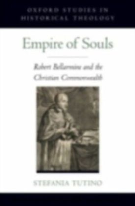 Empire of Souls Robert Bellarmine and the Christian Commonwealth