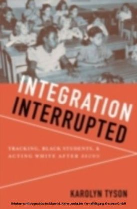 Integration Interrupted Tracking, Black Students, and Acting White after Brown