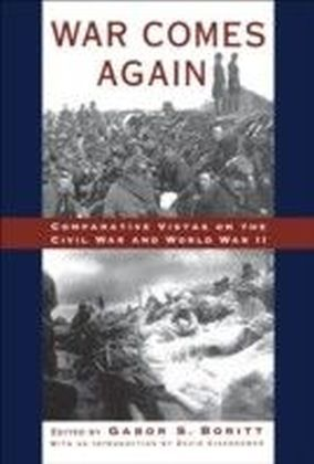 War Comes Again:Comparative Vistas on the Civil War and World War II
