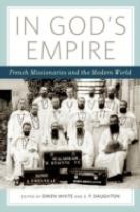 In God's Empire:French Missionaries and the Modern World