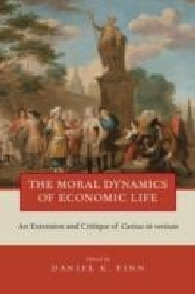 Moral Dynamics of Economic Life:An Extension and Critique of Caritas in Veritate