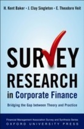 Survey Research in Corporate Finance:Bridging the Gap between Theory and Practice