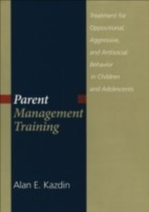 Parent Management Training:Treatment for Oppositional, Aggressive, and Antisocial Behavior in Children and Adolescents