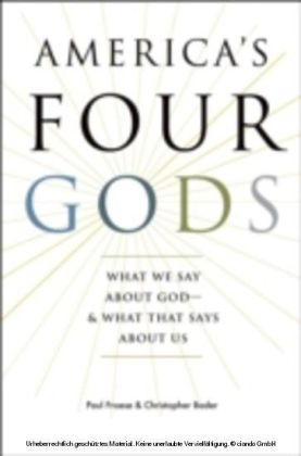 America's Four Gods:What We Say about God--and What That Says about Us