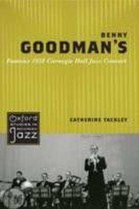 Benny Goodman's Famous 1938 Carnegie Hall Jazz Concert