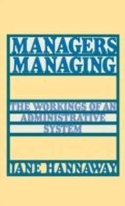Managers Managing:The Workings of an Administrative System
