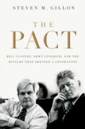 Pact:Bill Clinton, Newt Gingrich, and the Rivalry that Defined a Generation