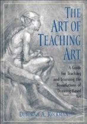 Art of Teaching Art:A Guide for Teaching and Learning the Foundations of Drawing-Based Art