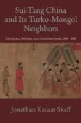 Sui-Tang China and Its Turko-Mongol Neighbors:Culture, Power, and Connections, 580-800