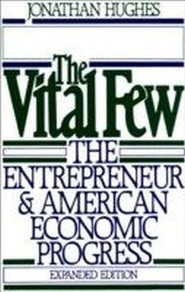 Vital Few:The Entrepreneur and American Economic Progress
