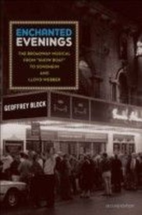 Enchanted Evenings:The Broadway Musical from 'Show Boat' to Sondheim and Lloyd Webber