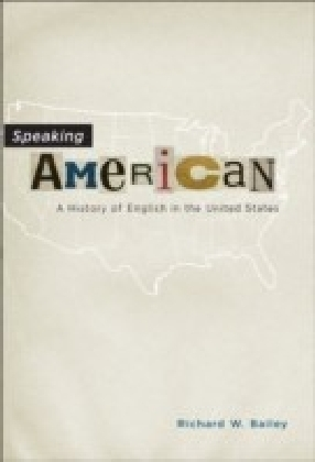 Speaking American:A History of English in the United States