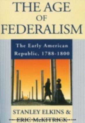 Age of Federalism:The Early American Republic, 1788-1800