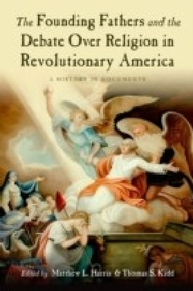 Founding Fathers and the Debate over Religion in Revolutionary America