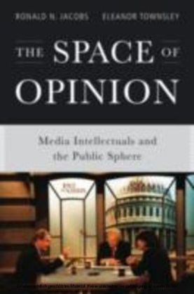 Space of Opinion:Media Intellectuals and the Public Sphere