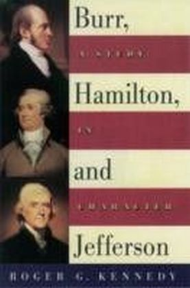 Burr, Hamilton, and Jefferson