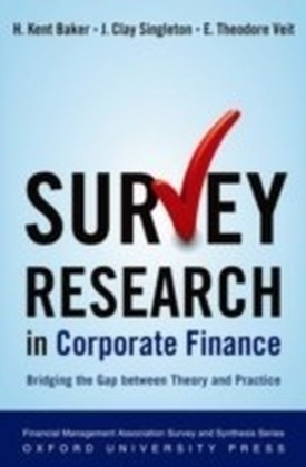 Survey Research in Corporate Finance Bridging the Gap between Theory and Practice