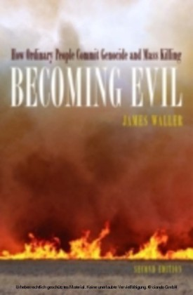 Becoming Evil How Ordinary People Commit Genocide and Mass Murder 2/e