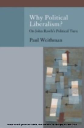 Why Political Liberalism? On John Rawls's Political Turn