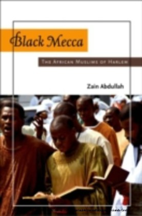 Black Mecca The African Muslims of Harlem
