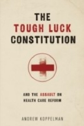 Tough Luck Constitution and the Assault on Healthcare Reform