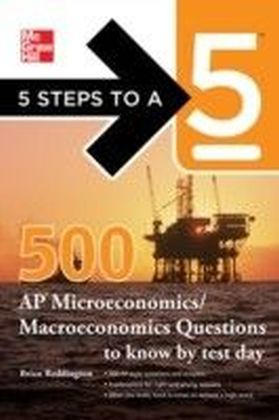 5 Steps to a 5 500 Must-Know AP Microeconomics/Macroeconomics Questions