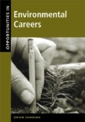 Opportunities in Environmental Careers, Revised Edition