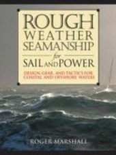 Rough Weather Seamanship for Sail and Power