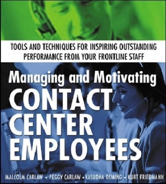Managing and Motivating Contact Center Employees