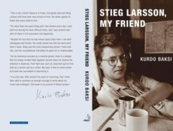 Stieg Larsson, My Friend
