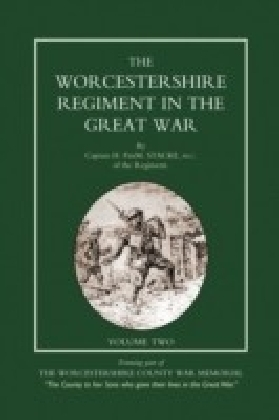 Worcestershire Regiment in the Great War Vol 2