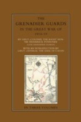Grenadier Guards in the Great War 1914-1918 Vol 1